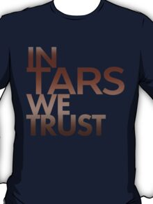 Inspired by Interstellar - In TARS We Trust T-Shirt