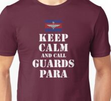 KEEP CALM AND CALL GUARDS PARA Unisex T-Shirt