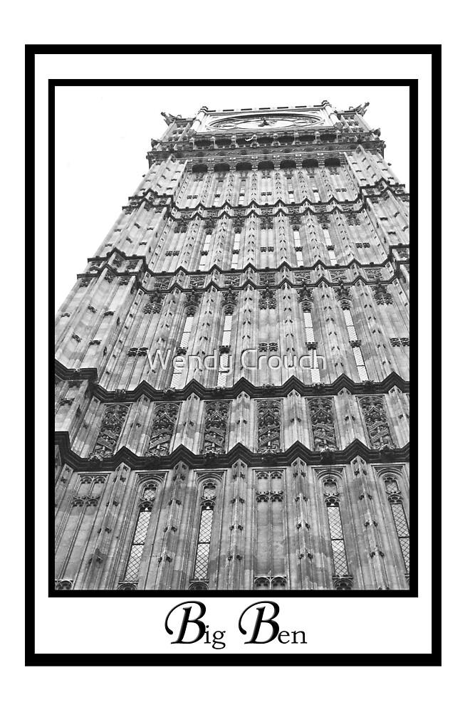 Big Ben  by Wendy Crouch