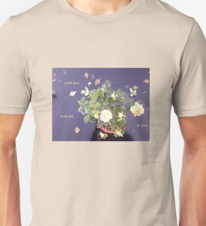 Rose on Glass Table with Loving Wishes Unisex T-Shirt