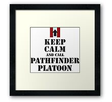 KEEP CALM AND CALL PATHFINDER PLATOON Framed Print