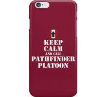 KEEP CALM AND CALL PATHFINDER PLATOON iPhone Case/Skin