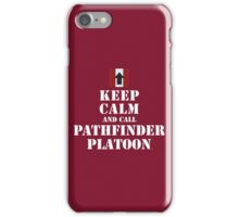 KEEP CALM AND CALL PATHFINDER PLATOON iPhone Case/Skin