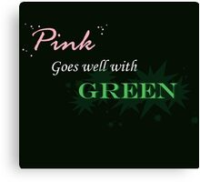 Pink Goes Well With Green Canvas Print