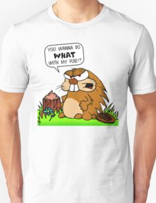 You Wanna Do What With My Fur?!?!?! T-Shirt