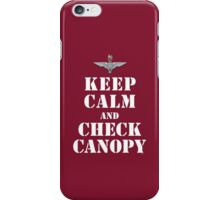 KEEP CALM AND CHECK CANOPY - PARACHUTE REGIMENT iPhone Case/Skin