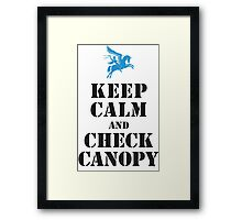 KEEP CALM AND CHECK CANOPY - PEGASUS Framed Print