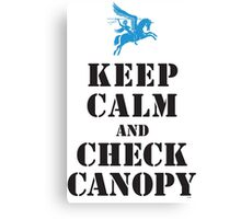 KEEP CALM AND CHECK CANOPY - PEGASUS Canvas Print