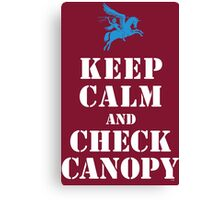 KEEP CALM AND CHECK CANOPY - PEGASUS Canvas Print