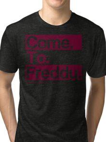 Freddy Says Tri-blend T-Shirt