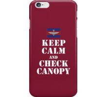 KEEP CALM AND CHECK CANOPY GUARDS PARA iPhone Case/Skin