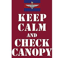 KEEP CALM AND CHECK CANOPY GUARDS PARA Photographic Print