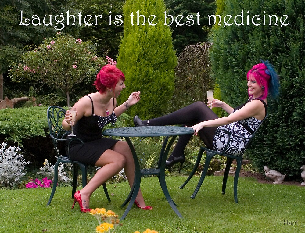 Laughter is the best medicine by Harri
