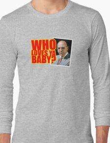 "Kojak - ""Who's Loves Ya?"" Long Sleeve T-Shirt"