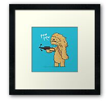 Chewy - pew pew you're dead Framed Print