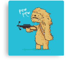 Chewy - pew pew you're dead Canvas Print