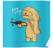 Chewy - pew pew you're dead Poster