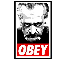 Obey Your Master! Photographic Print