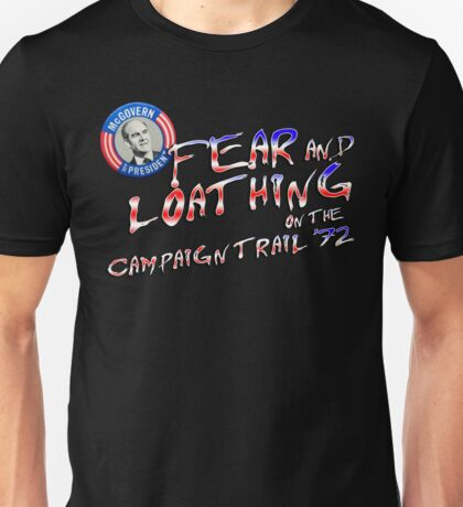 Fear And Loathing On The Campaign Trail '72 T-Shirt Unisex T-Shirt