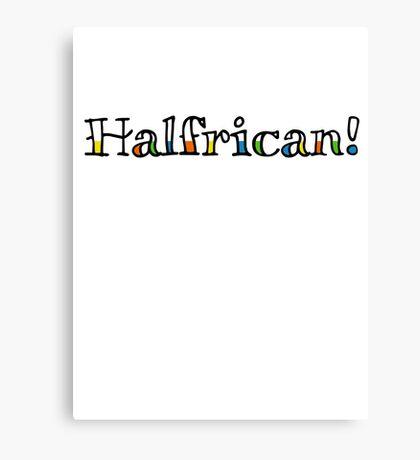 Halfrican! Canvas Print