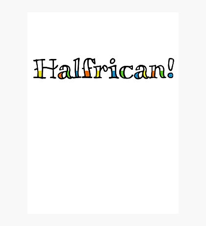 Halfrican! Photographic Print