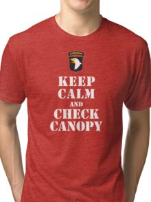 KEEP CALM AND CHECK CANOPY - 101ST AIRBORNE Tri-blend T-Shirt