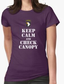 KEEP CALM AND CHECK CANOPY - 101ST AIRBORNE Womens Fitted T-Shirt