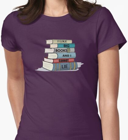 I LIKE BIG BOOKS AND I CANNOT LIE Womens Fitted T-Shirt