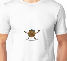 Starchy - Don't Squeeze Me I'll Fart Unisex T-Shirt