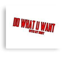 Do What U Want Design Canvas Print