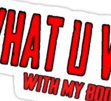 Do What U Want Design Sticker