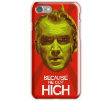 Because He Got High iPhone Case/Skin