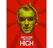 Because He Got High Photographic Print