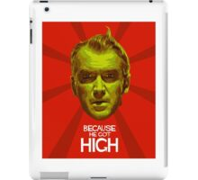 Because He Got High iPad Case/Skin