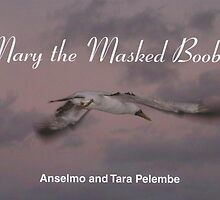 "BOOK -""MARY THE MASKED BOOBY"" by Anselmo Pelembe"