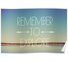 Remember To Explore Poster