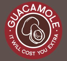 Guacamole It Will Cost You Extra Chipotle Humor Kids Clothes