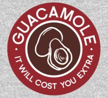 Guacamole It Will Cost You Extra Chipotle Humor by DeepFriedArt