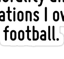 All that I know most surely about morality and obligations I owe to football. Sticker