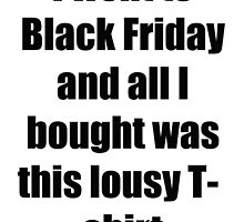 Black Friday Blues by cossieboyz