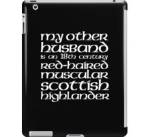 Limited Edition 'My Other Husband is a Scottish Highlander' T-Shirt iPad Case/Skin