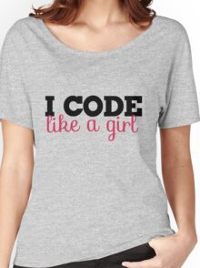 I CODE like a girl Women's Relaxed Fit T-Shirt