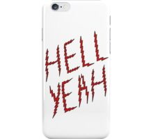 hell yeah iPhone Case/Skin