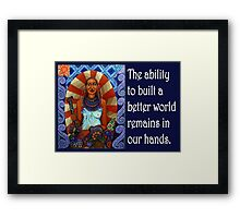 A better world is possible Framed Print