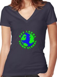 Act Local Think Global T-Shirt Women's Fitted V-Neck T-Shirt