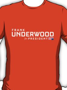 Frank Underwood for President T-Shirt