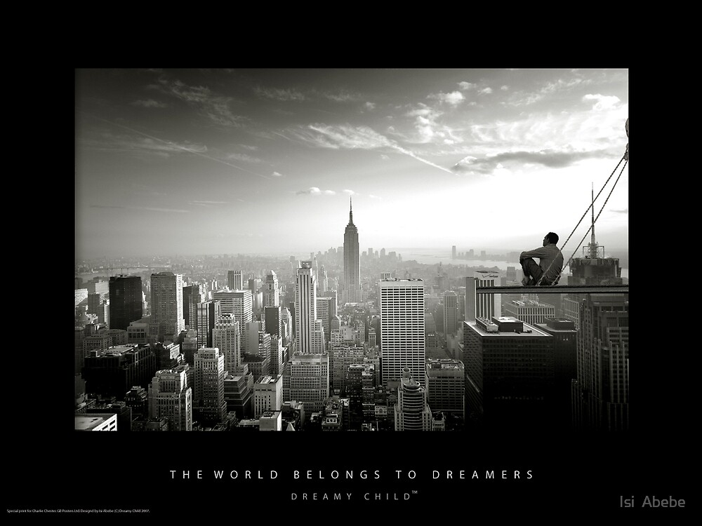 The World Belongs To Dreamers by Isi  Abebe