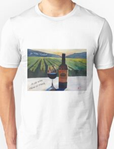 In vino veritas - in the wine there is truth Unisex T-Shirt