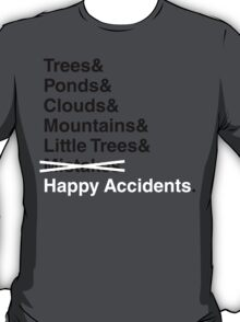 Happy Accidents. T-Shirt