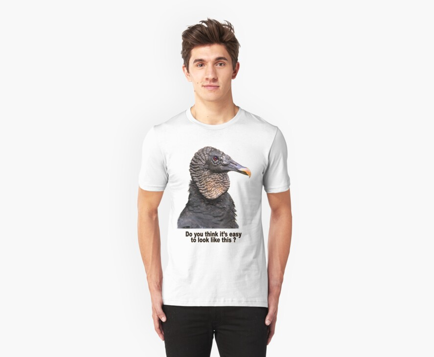 "Black Vulture  ""Do You Think It's Easy"" T-Shirt by Delores Knowles"